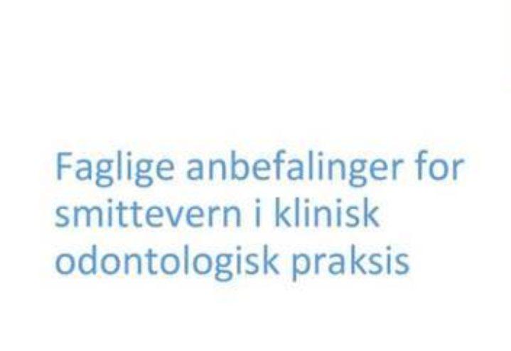 Nye anbefalinger for smittevern i klinisk odontologisk praksis